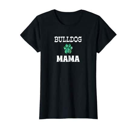 Bulldog Mama Dog Mom t-shirt black