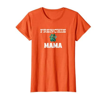 Frenchie Mama women's dog t-shirt orange