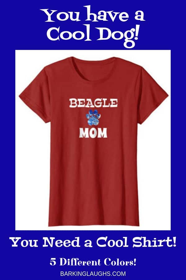 Beagle Mom Shirts for Dog Moms. Comes 5 Different Colors. 90 Designs and 30 Different Breeds.