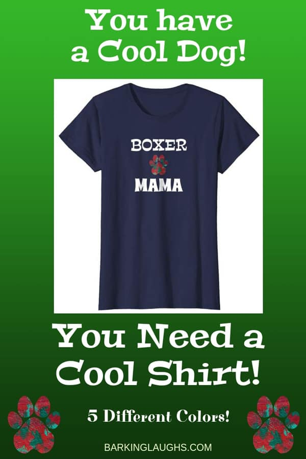 Boxer Mom Shirt from the Barking Laughs Dog Mom Shirts Collection over 30 different Breeds
