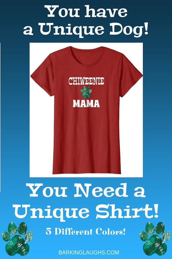 Chiweenie Mom Shirt from the Barking Laughs Dog Mom Shirts Collection over 30 different Breeds