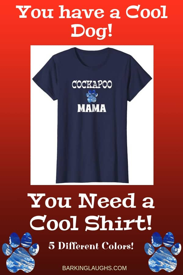 Cockapoo Mom Shirt from the Barking Laughs Dog Mom Shirts Collection over 30 different Breeds