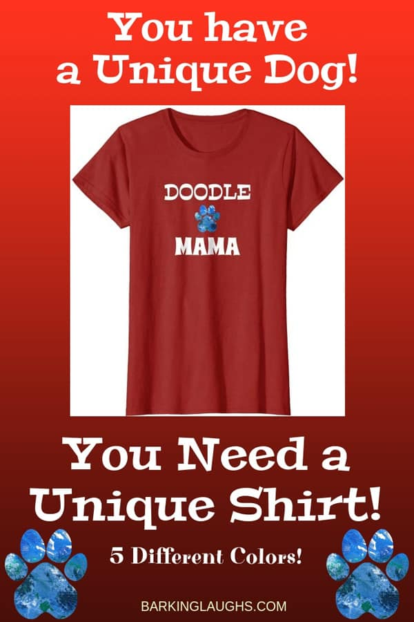 Doodle Mama Shirt from the Barking Laughs Dog Mom Shirts Collection over 30 different Breeds