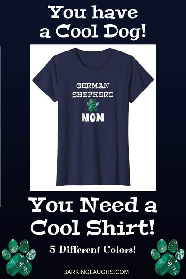 German Shepherd Mom Shirt from the Barking Laughs Dog Mom Shirts Collection over 30 different Breeds