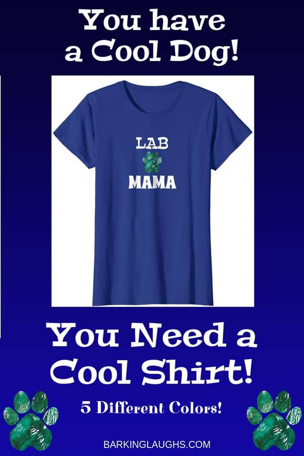 Lab Mama Shirt from the Barking Laughs Dog Mom Shirts Collection over 30 different Breeds
