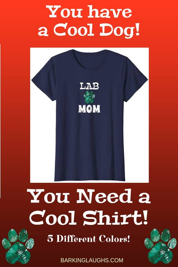 Lab Mom Shirt from the Barking Laughs Dog Mom Shirts Collection over 30 different Breeds