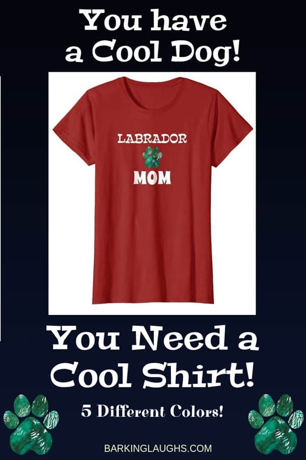 Labrador Mom Shirt from the Barking Laughs Dog Mom Shirts Collection over 30 different Breeds