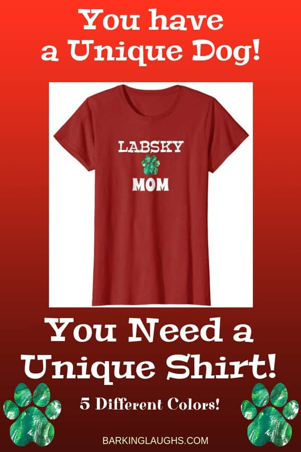 Labsky Mom Shirt from the Barking Laughs Dog Mom Shirts Collection over 30 different Breeds