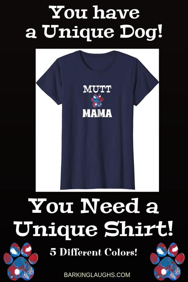 Mutt Mama Shirt from the Barking Laughs Dog Mom Shirts Collection over 30 different Breeds