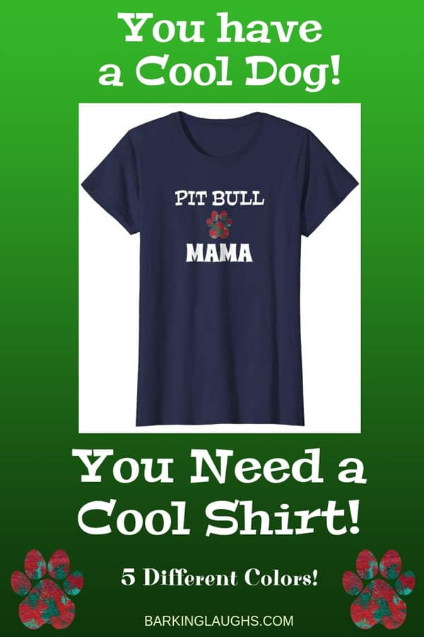 Pit Bull Mom Shirt from the Barking Laughs Dog Mom Shirts Collection over 30 different Breeds