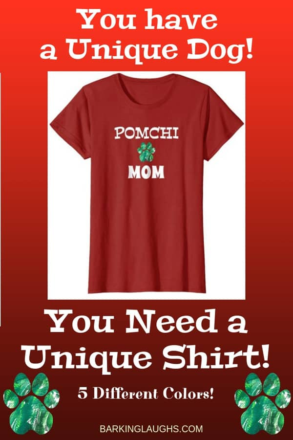 Pomchi Mom Shirt from the Barking Laughs Dog Mom Shirts Collection over 30 different Breeds