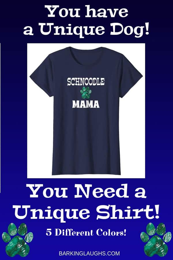 Schnoodle Mom Shirt from the Barking Laughs Dog Mom Shirts Collection over 30 different Breeds
