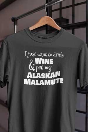 alaskan malamute wine shirt