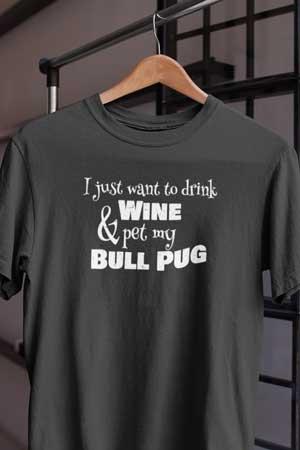 bull pug wine shirt