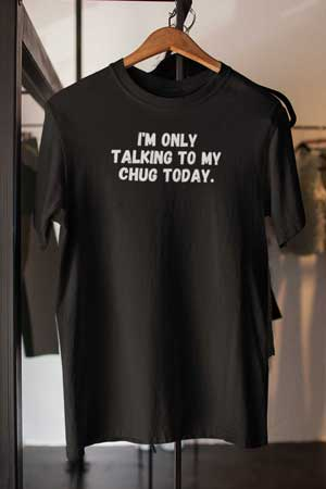 chug shirt