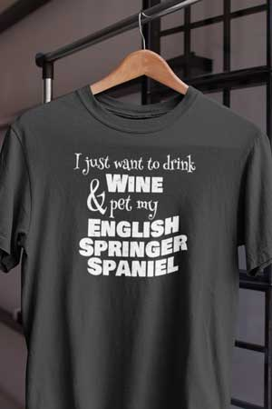 english springer spaniel wine shirt