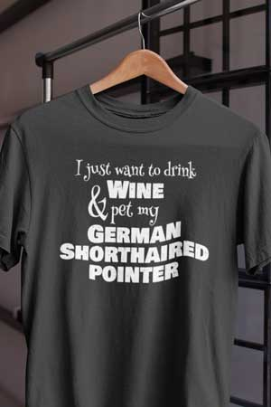 german shorthaired pointer wine shirt