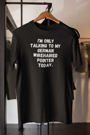 funny german wirehaired pointer shirt