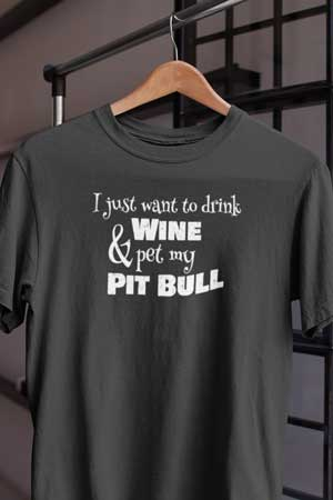 pit bull wine shirt
