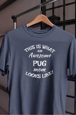 pug shirt Awesome Dog Mom