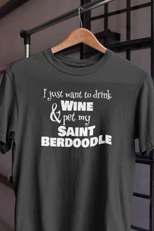 saint berdoodle wine shirt
