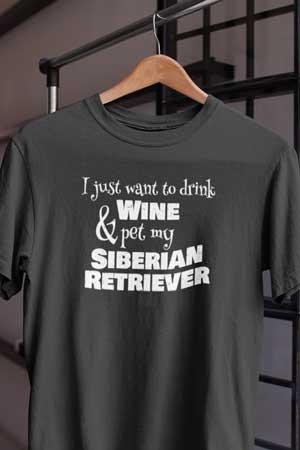 Siberian retriever wine shirt