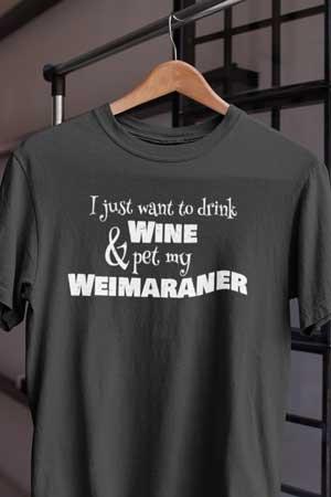 weimaraner wine shirt
